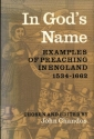 In God's name: Examples of preaching in England from the Act of Supremacy to the Act of Uniformity, 1534-1662;
