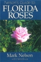 Nelson's Guide to Florida Roses
