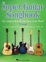 The Super Guitar Songbook: The Complete Resource for Every Guitar Player! (Guitar Collection)