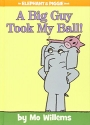 A Big Guy Took My Ball! (An Elephant and Piggie Book) (An Elephant and Piggie Book (19))