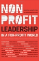Nonprofit Leadership in a For-Profit World: Essential Insights from 15 Christian Executives