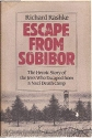 Escape from Sobibor: The Heroic Story of the Jews Who Escaped from a Nazi Death Camp