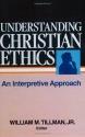Understanding Christian Ethics: An Interpretive Approach