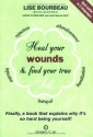 Heal Your Wounds and Find Your True Sel...