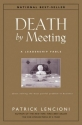 Death by Meeting: A Leadership Fable...About Solving the Most Painful Problem in Business (J-B Lencioni Series)