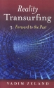 Reality Transurfing 3: Forward to the Past