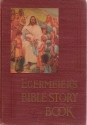 Egermeier's Bible Story Book: A Complete Narration from Genesis to Revelation for Young and Old