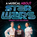A Musical About Star Wars (original Cast Recording