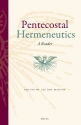 Pentecostal Hermeneutics:  A Reader