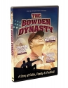 The Bowden Dynasty DVD