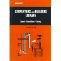 Audel Carpenters and Builders Library No 3 : Layouts, Foundations, Framing