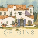 ORIGINS, A Collection of Architectural Renderings