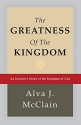 The greatness of the kingdom ;: An inductive study of the kingdom of God as set forth in the Scriptures (Christian theology)