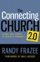 The Connecting Church 2.0: Beyond Small Groups to Authentic Community