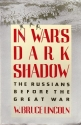 In war's dark shadow: The Russians before the Great War (A Touchstone book)