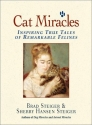 Cat Miracles: Inspiring True Tales of Remarkable Felines