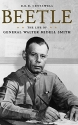 Beetle: The Life of General Walter Bedell Smith (American Warrior Series)