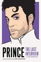 Prince: The Last Interview: and Other C...