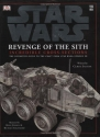 Incredible Cross-sections of Star Wars, Episode III - Revenge of the Sith: The Definitive Guide to Spaceships and Vehicles