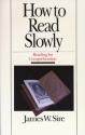 How to Read Slowly (Wheaton Literary)