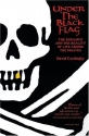 Under the Black Flag: The Romance and the Reality of Life Among the Pirates (Harvest Book)