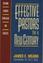 Effective Pastors for a New Century: Helping Leaders Strategize for Success