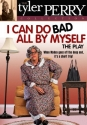 Tyler Perry's I Can Do Bad All By Myself: The Play
