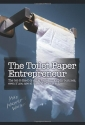 The Toilet Paper Entrepreneur: The tell-it-like-it-is guide to cleaning up in business, even if you are at the end of your roll.