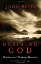 Desiring God, Revised Edition: Meditati...
