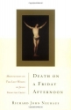 Death on a Friday Afternoon: Meditations on the Last Words of Jesus from the Cross