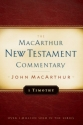 First Timothy: New Testament Commentary (Macarthur New Testament Commentary Series)