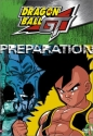 Dragon Ball GT - Preparation