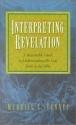 Interpreting Revelation: A Reasonable Guide to Understanding the Last Book in the Bible