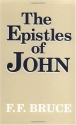 The Epistles of John: Introduction, Exposition, and Notes
