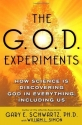 The G.O.D. Experiments: How Science Is ...