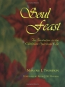 Soul Feast : An Invitation to the Christian Spiritual Life