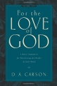 For the Love of God: A Daily Companion for Discovering the Riches of God's Word, Volume 1