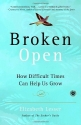 Broken Open: How Difficult Times Can Help Us Grow