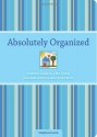 Absolutely Organized: A Mom's Guide to ...