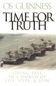 Time for Truth: Living Free in a World of Lies, Hype & Spin (Hourglass Books)