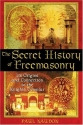The Secret History of Freemasonry: Its Origins and Connection to the Knights Templar