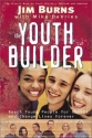 The Youth Builder: Reach Young People, Strengthen Families, and Change Lives Forever