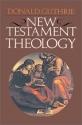 New Testament Theology (Guthrie New Testament Reference Set Guthrie New Testament Re)