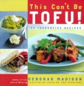This Can't Be Tofu!: 75 Recipes to Cook...