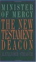 The New Testament Deacon: The Church's Minister of Mercy