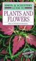 Simon & Schuster's Guide to Plants and Flowers