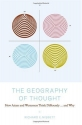 The Geography of Thought : How Asians and Westerners Think Differently...and Why