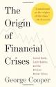 The Origin of Financial Crises: Central...
