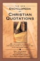 The New Encyclopedia of Christian Quotations