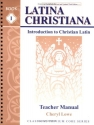 Latina Christiana I Teacher Manual (Classical Trivium Core)